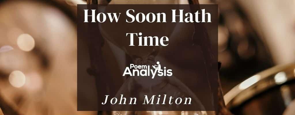 Analysi Of How Soon Hath Time By John Milton Poem Analysis Paraphrase