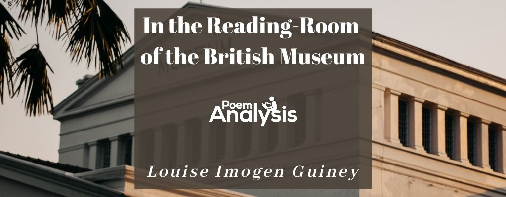 In the Reading-Room of the British Museum by Louise Imogen Guiney