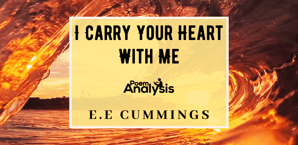 I Carry Your Heart With Me I Carry It In Poem Analysis