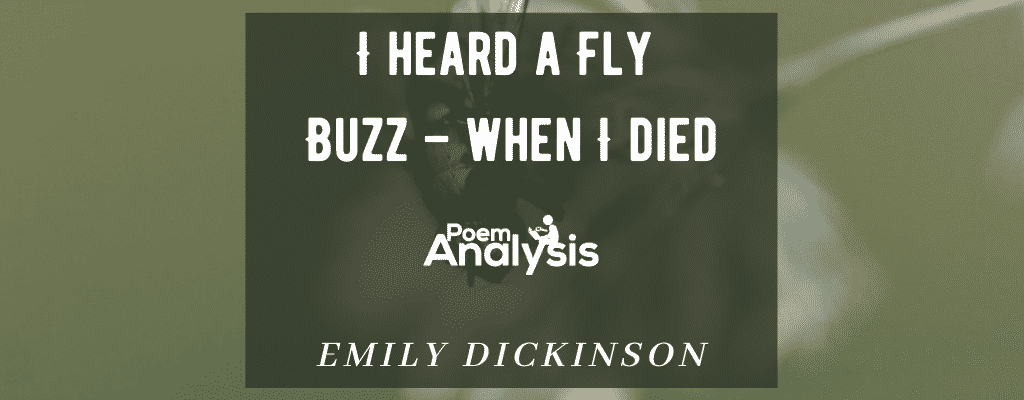 I heard a Fly Buzz - when I died by Emily Dickinson