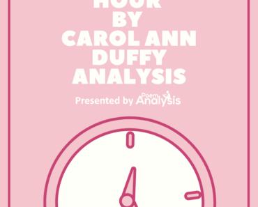 Hour by Carol Ann Duffy Poem Analysis