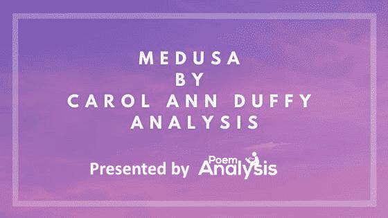 Medusa by Carol Ann Duffy Poem Analysis