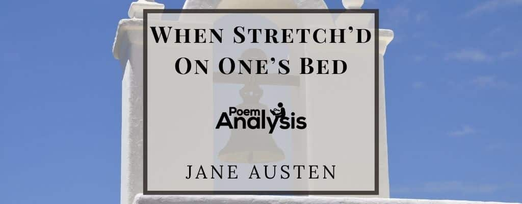 When Stretch'd On One's Bed by Jane Austen