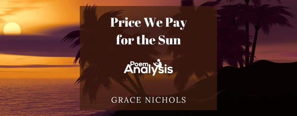 Price We Pay for the Sun by Grace Nichols