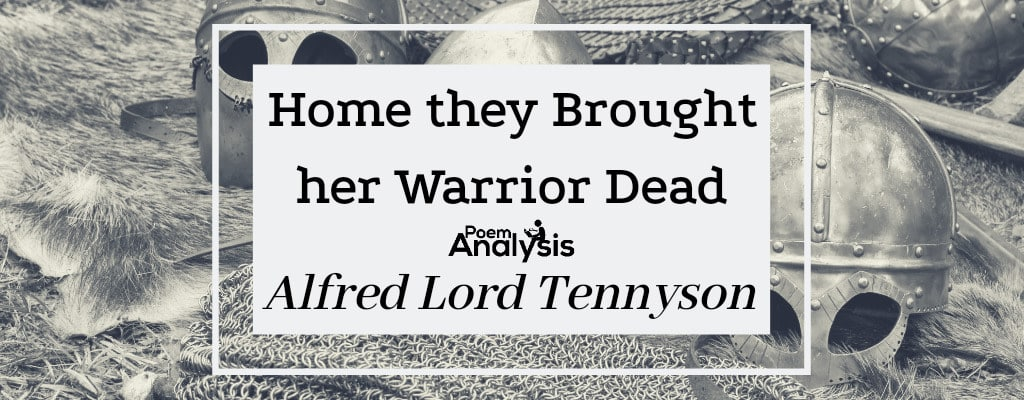 Home they brought her Warrior Dead by Alfred Tennyson