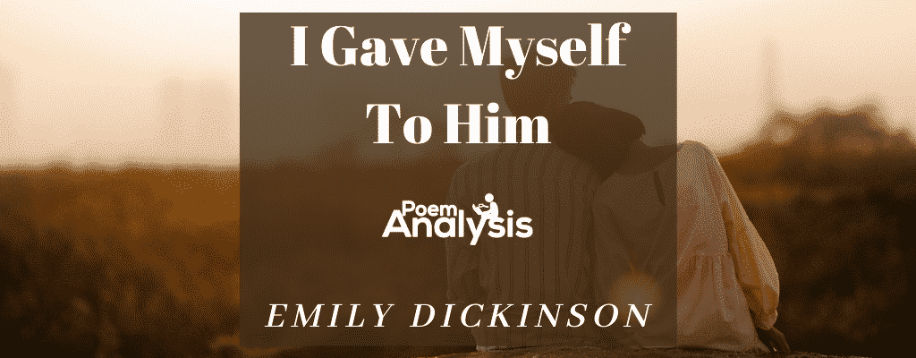 I Gave Myself To Him by Emily Dickinson
