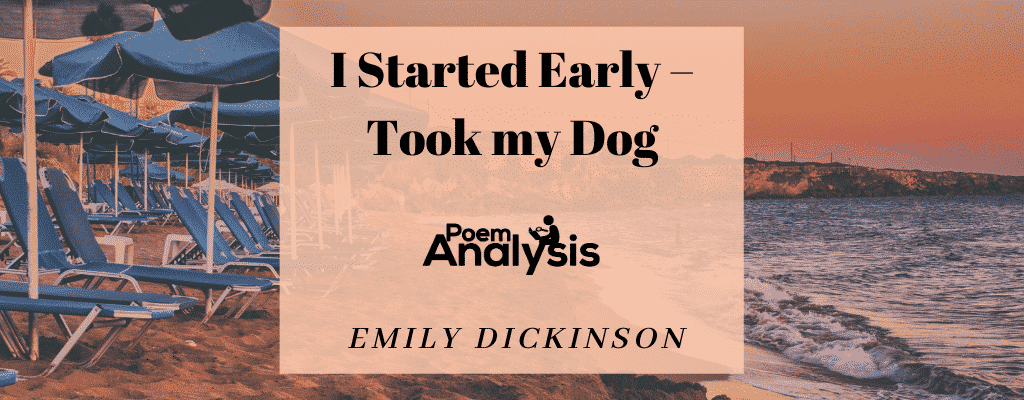 I Started Early - Took my Dog by Emily Dickinson