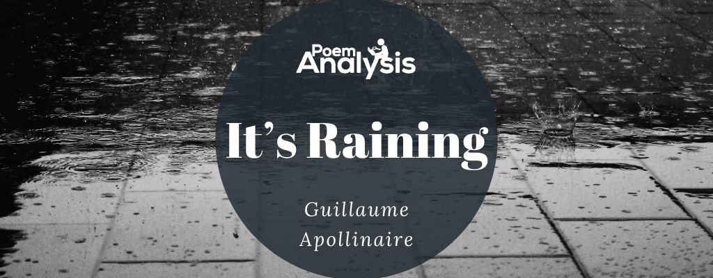 It's Raining by Guillaume Apollinaire