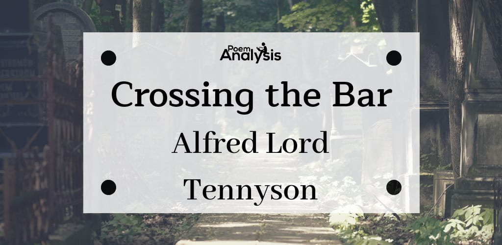 Crossing The Bar By Alfred Lord Tennyson Poem Analysis