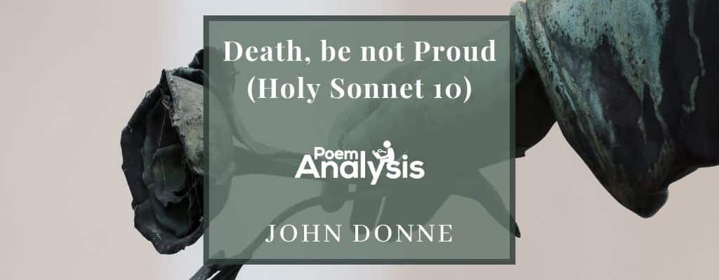 Death, be not Proud (Holy Sonnet 10) by John Donne