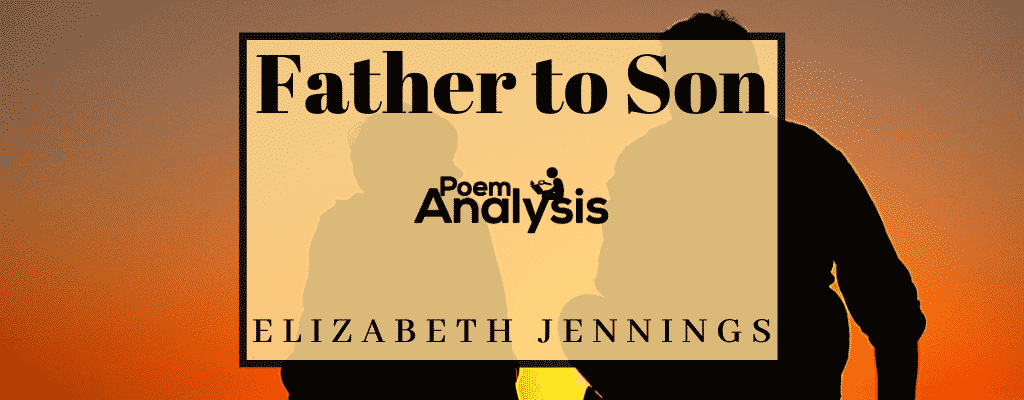 Father to Son by Elizabeth Jennings