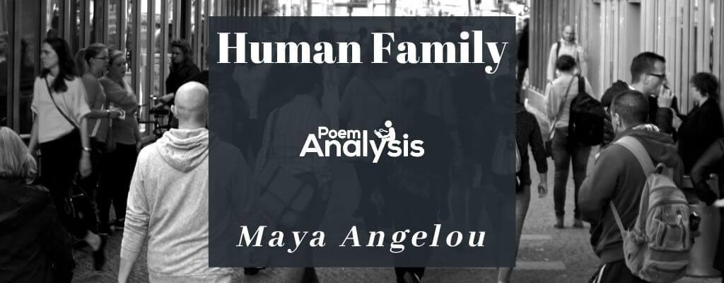 Human Family by Maya Angelou