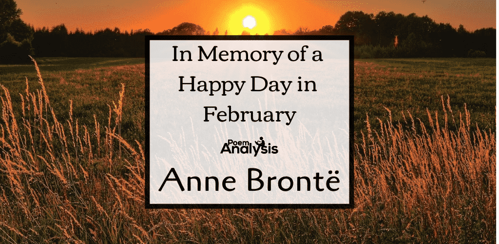 In Memory of a Happy Day in February by Anne Brontë