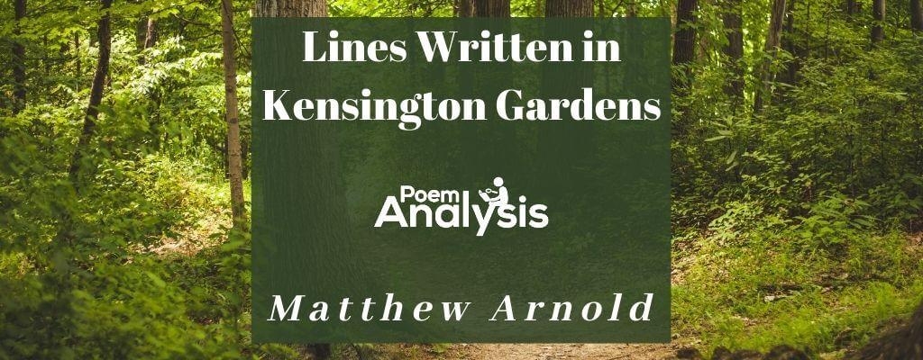Lines Written in Kensington Gardens by Matthew Arnold