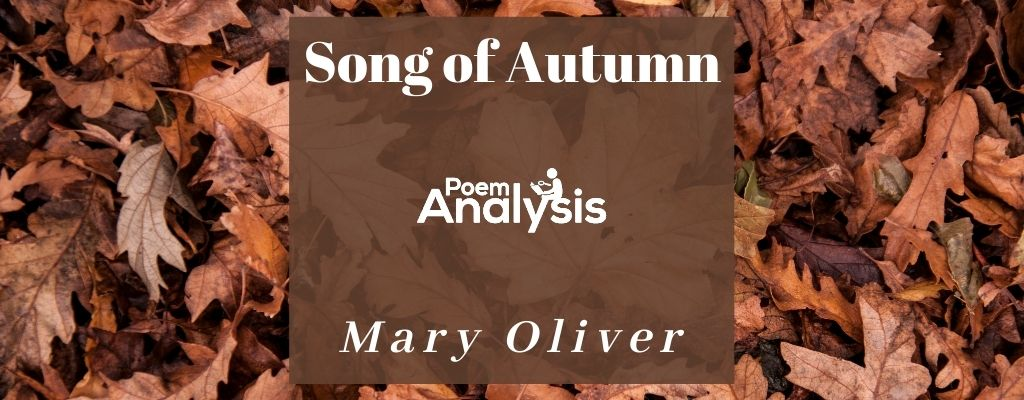 Song of Autumn by Mary Oliver
