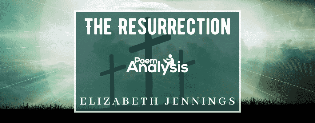 The Resurrection by Elizabeth Jennings
