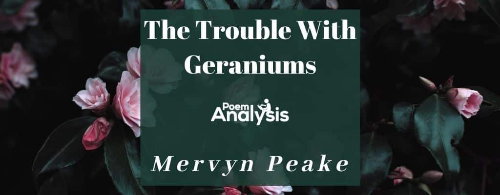The Trouble With Geraniums by MervynPeake