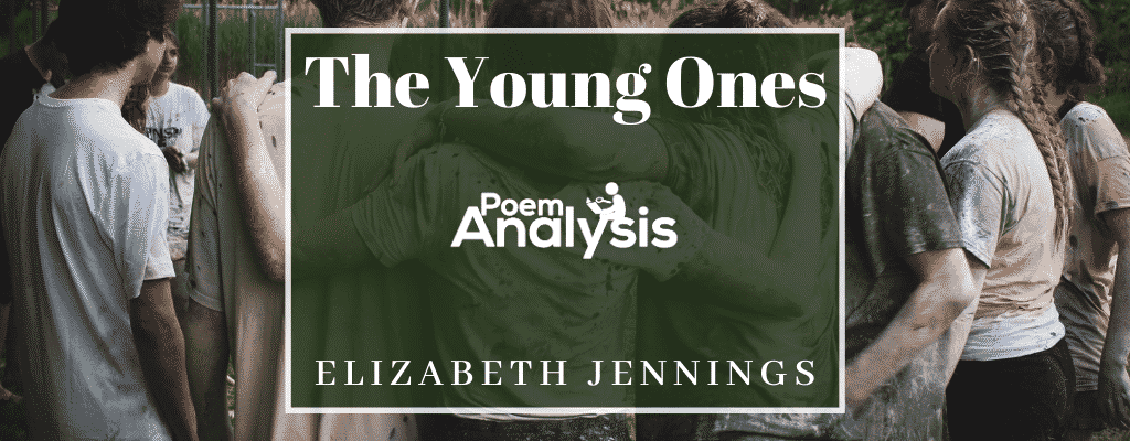 The Young Ones By Elizabeth Jennings