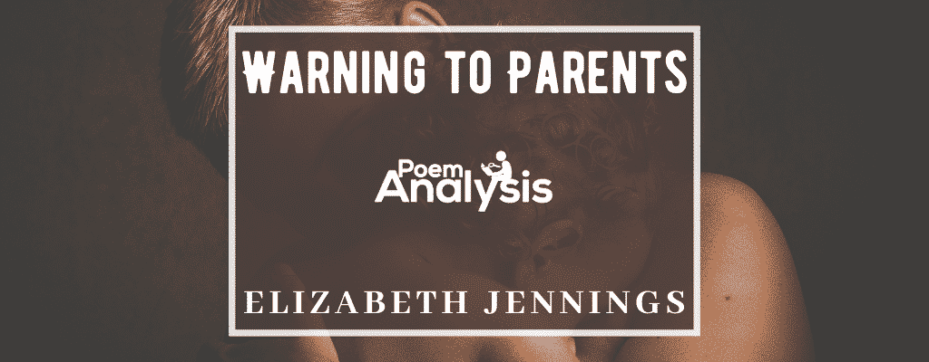 Warning to Parents by Elizabeth Jennings