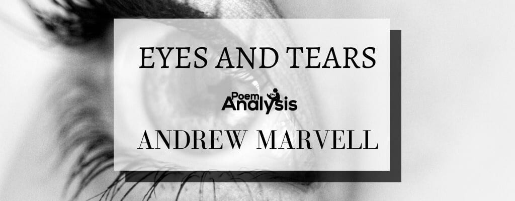 Eyes and Tears by Andrew Marvell