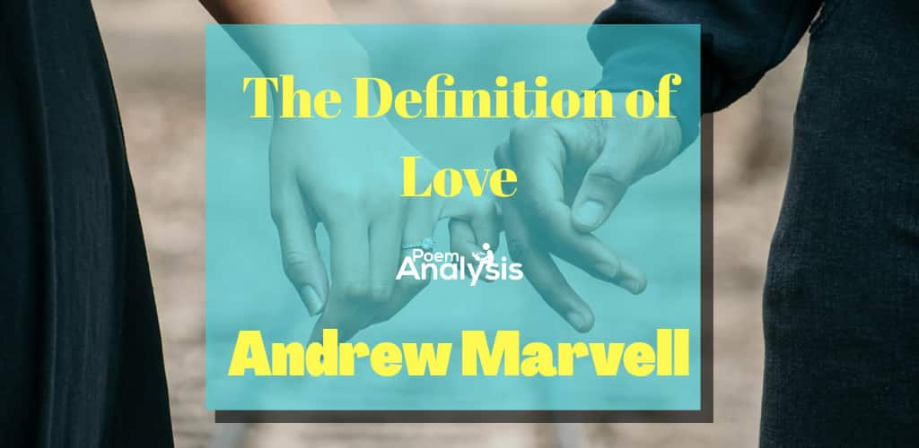The Definition of Love by Andrew Marvell
