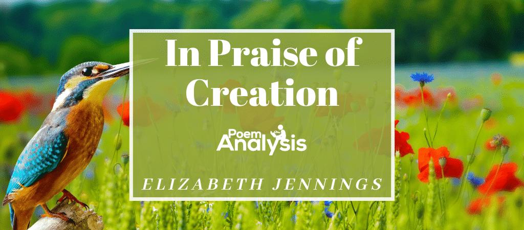 In Praise of Creation by Elizabeth Jennings