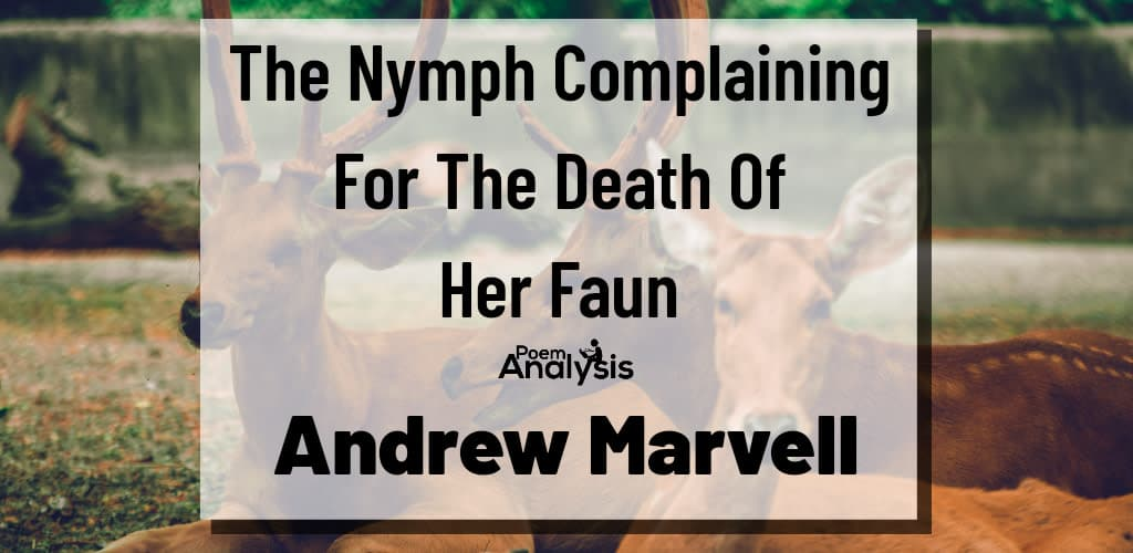 The Nymph Complaining For The Death Of Her Faun By Andrew Marvell
