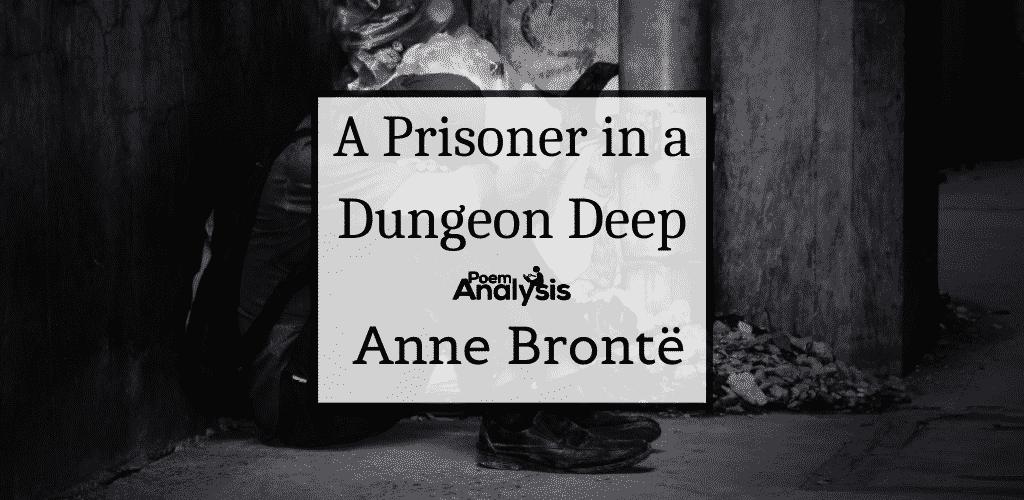 A Prisoner in a Dungeon Deep by Anne Brontë