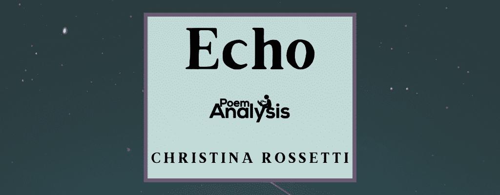 Echo by Christina Rossetti