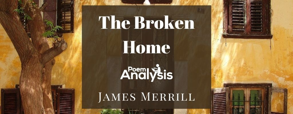 The Broken Home by James Merrill