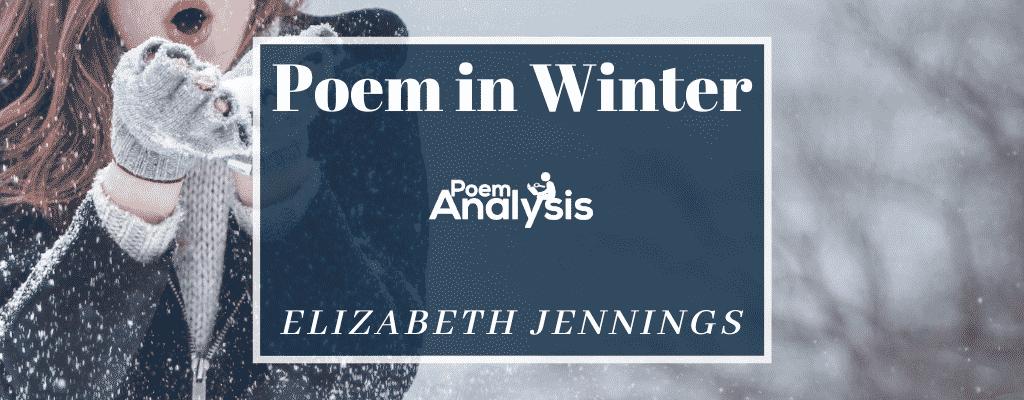 Poem in Winter by Elizabeth Jennings