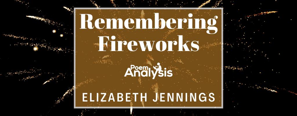 Remembering Fireworks by Elizabeth Jennings