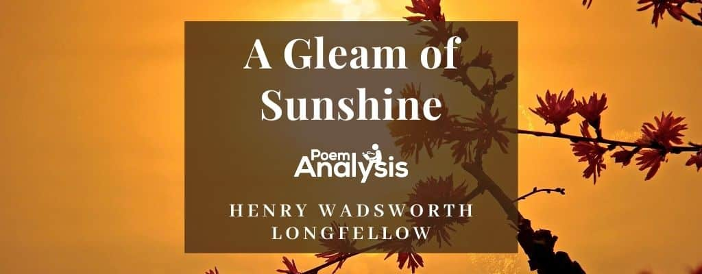 A Gleam of Sunshine by Henry Wadsworth Longfellow