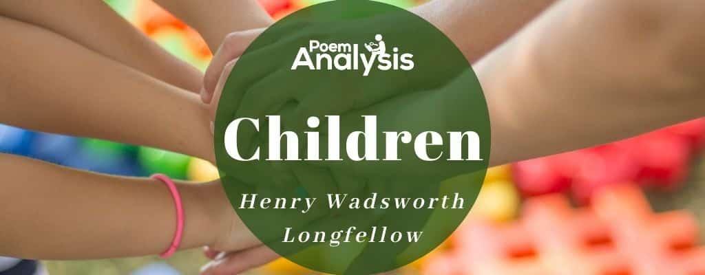 Children by Henry Wadsworth Longfellow