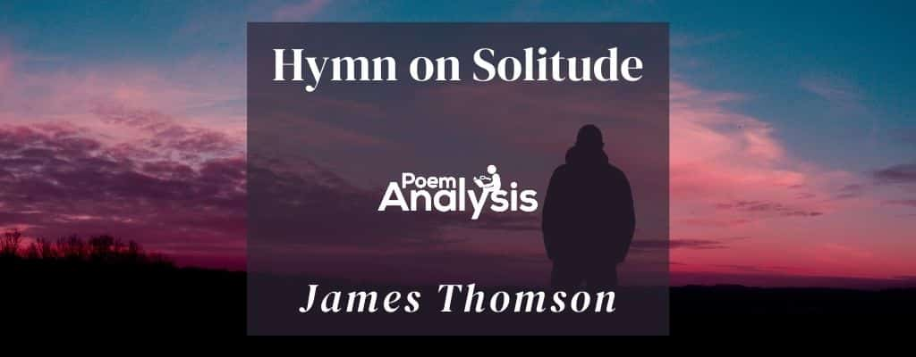 Hymn on Solitude by James Thomson