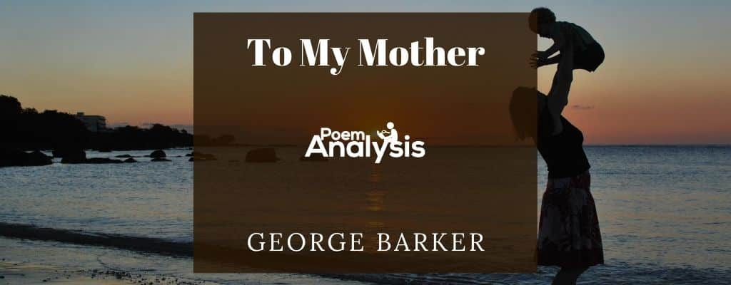 To My Mother by George Barker