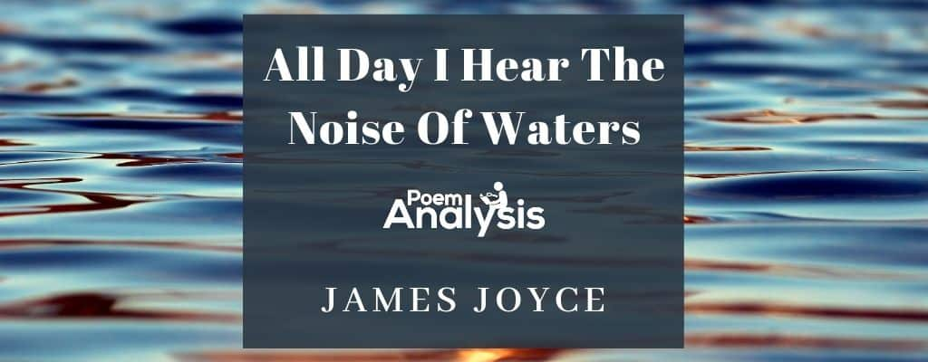 All Day I Hear The Noise Of Waters by James Joyce