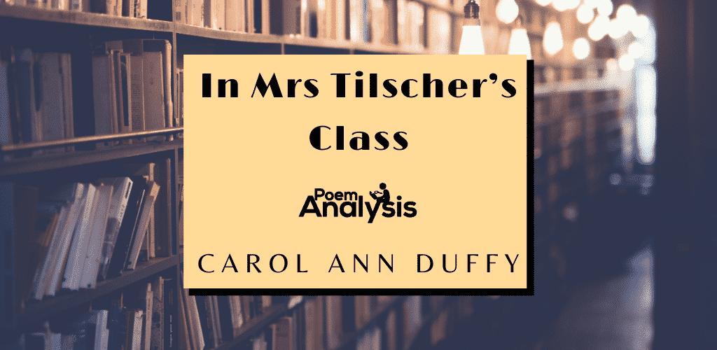 In Mrs Tilscher's Class by Carol Ann Duffy