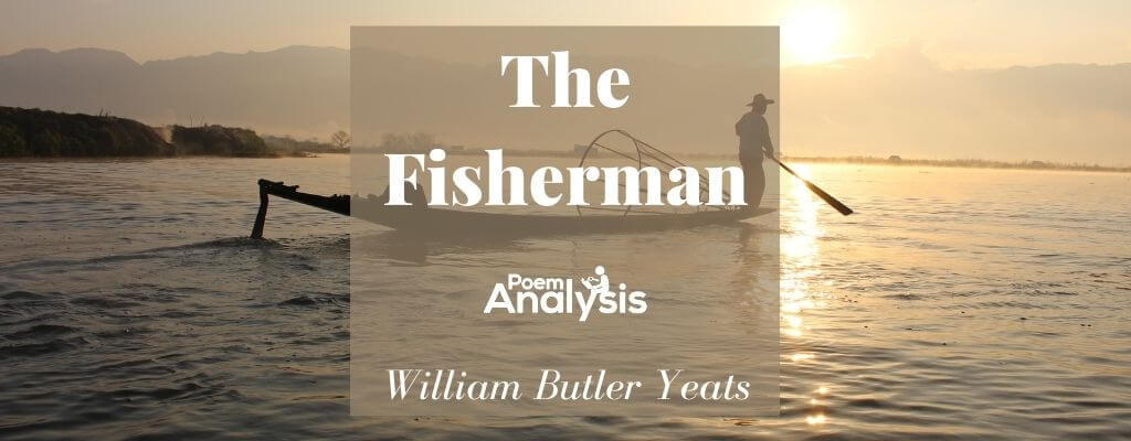 The Fisherman by William Butler Yeats