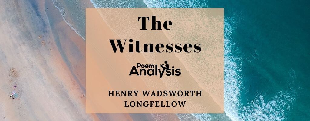 The Witnesses by Henry Wadsworth Longfellow