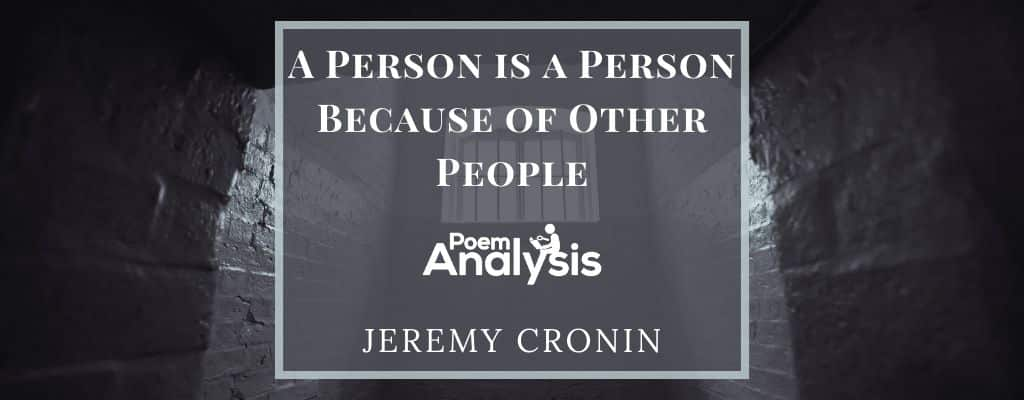 A Person is a Person Because of Other People by Jeremy Cronin