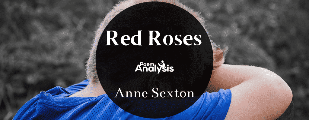 Red Roses by Anne Sexton