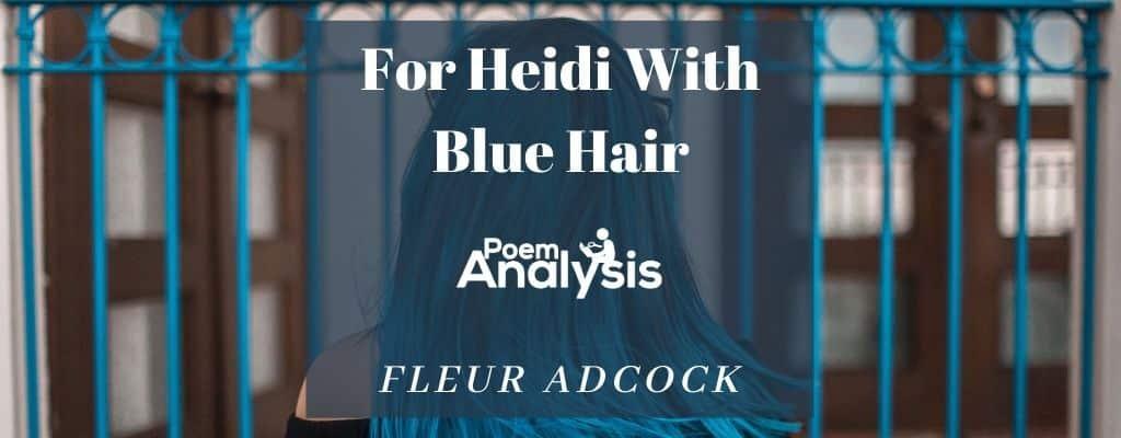 For Heidi With Blue Hair by Fleur Adcock