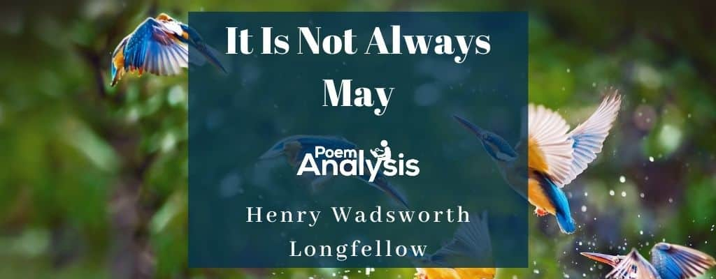 It Is Not Always May by Henry Wadsworth Longfellow