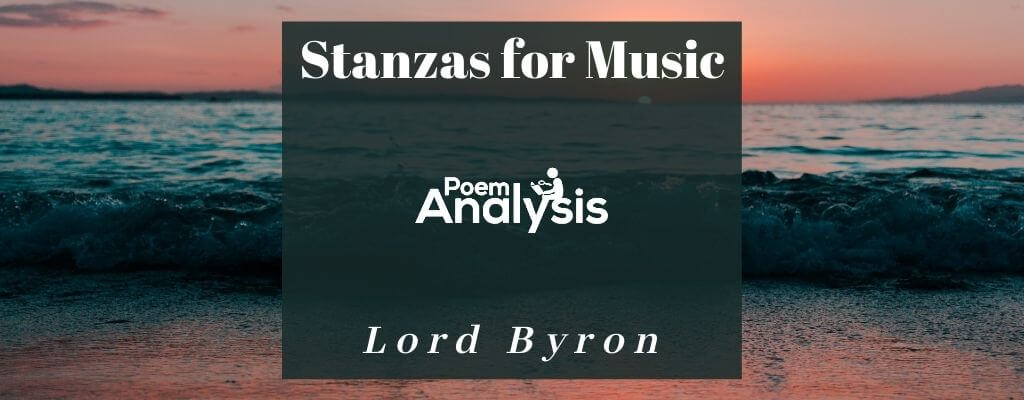 Stanzas for Music by Lord Byron
