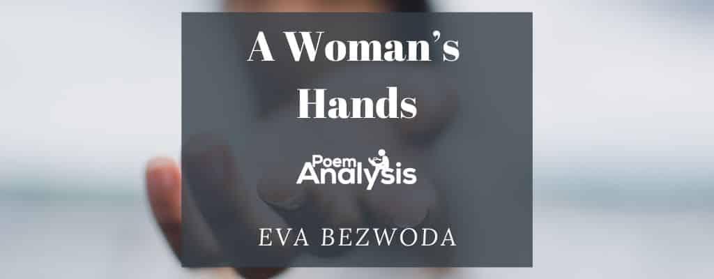 A Woman's Hands by Eva Bezwoda