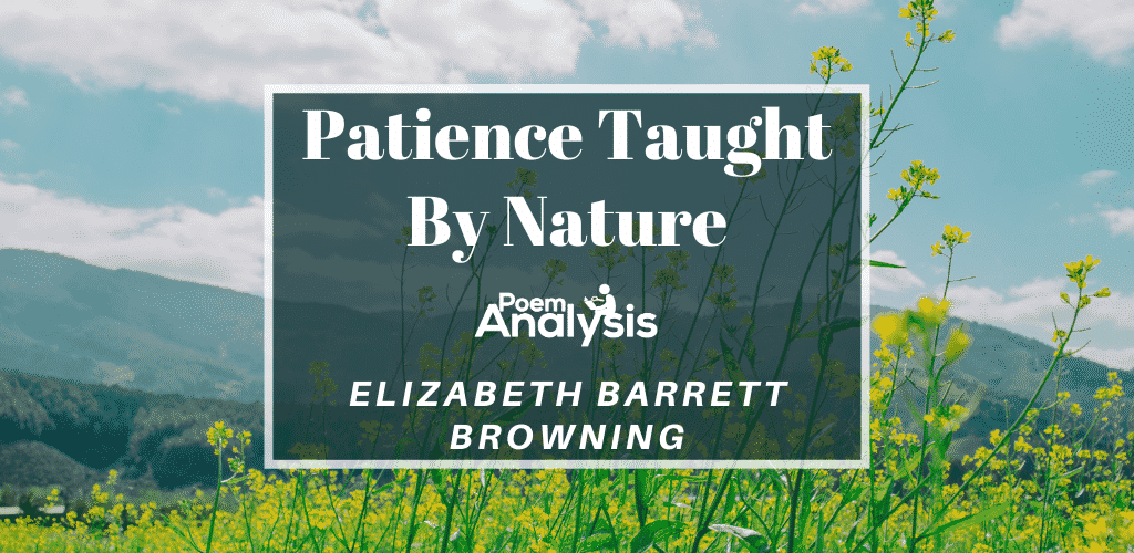 Patience Taught By Nature by Elizabeth Barrett Browning