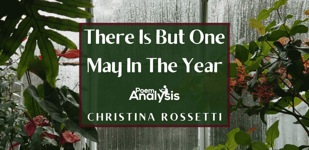 There Is But One May In The Year by Christina Rossetti