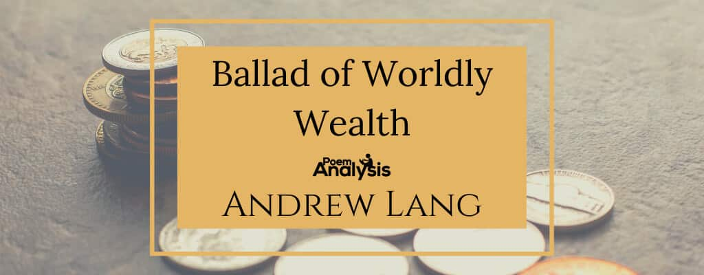 Ballad of Worldly Wealth by Andrew Lang