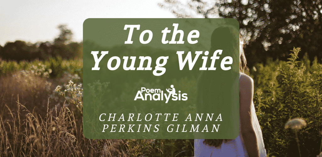 To the Young Wife by Charlotte Anna Perkins Gilman